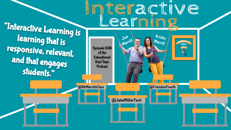 """Interactive Learning is learning that is responsive and relevant, that engages students."""