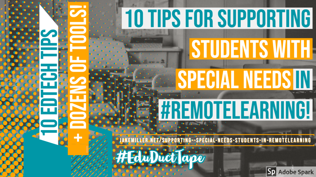 "Title Graphic for this blog post. Says ""10 tips for supporting students with special needs in remote learning."" Also says ""10 edtech tips + dozens of tools"""