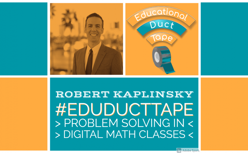 Robert Kaplinsky: Teaching Mathematical Problem-Solving Digitally