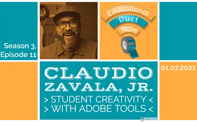 """Image shows Claudio Zavala, Jr., the Educational Duct Tape Logo and the text """"Student Creativity with Adobe Tools."""""""