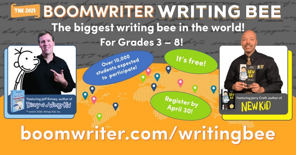 "Image shows pictures of author's Jeff Kinney and Jerry Craft along with the text ""Boomwriter Writing Bee: The biggest writing bee in the world! For grades 3-8. Over 10,000 students expected to participate. It's free! Register by April 30!"" Boomwriter.com/writingbee"