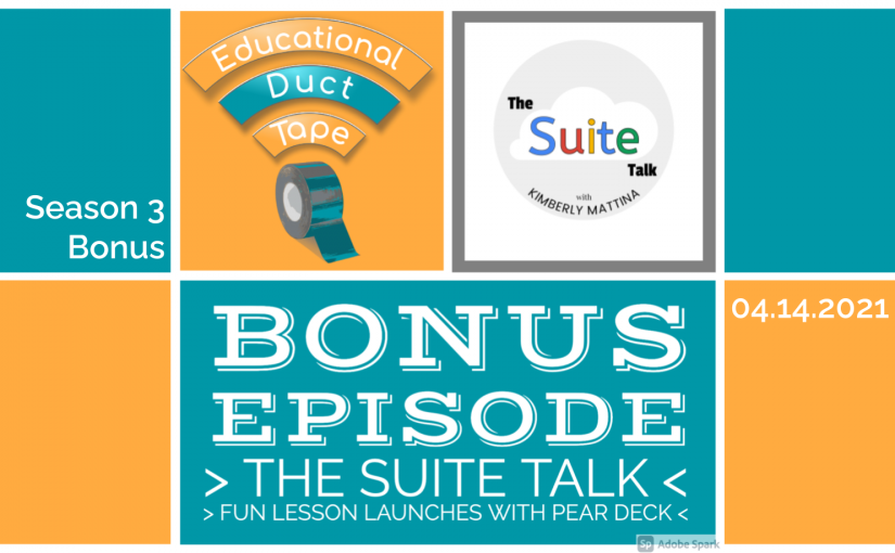 "#EduDuctTape BONUS: The Suite Talk, ""Kick Of Your Lessons with Fun Activities"""