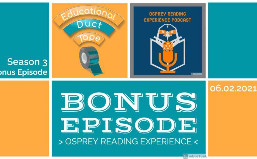 #EduDuctTape BONUS: Osprey Reading Experience Podcast