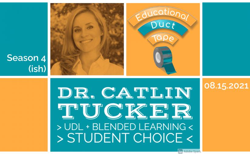 #EduDuctTape – Dr. Catlin Tucker, UDL + Blended Learning