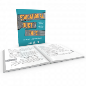 This image shows the Educational Duct Tape: An EdTech Integration Mindset book cover as well as a 2nd book open to a page inside of the book
